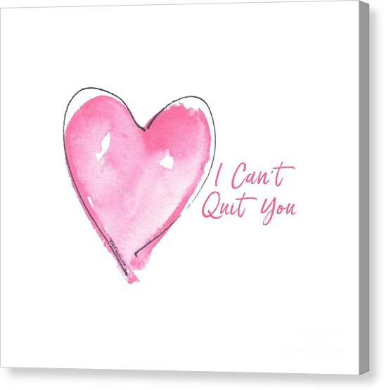 I Can't Quit You Canvas Print