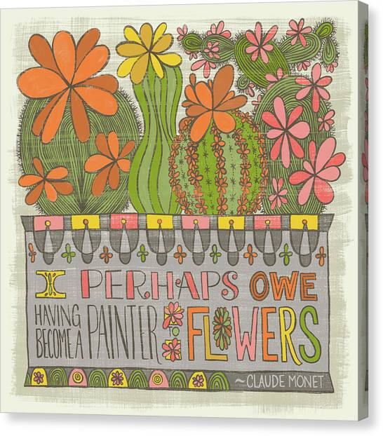 I Perhaps Owe Having Become A Painter To Flowers Canvas Print