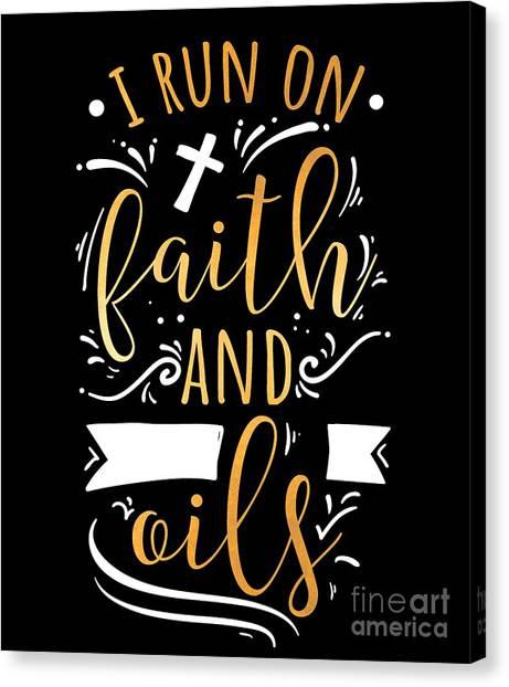 80918c73 Christian Quote Canvas Print - I Run On Faith And Oils Tshirt Essential Oil  Christian Gold