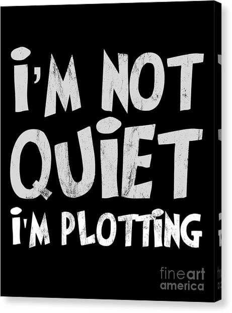 990ca8ba5a Thanks Giving Canvas Print - Im Not Quiet Im Plotting Funny Tshirt  Antisocial Introvert by Noirty