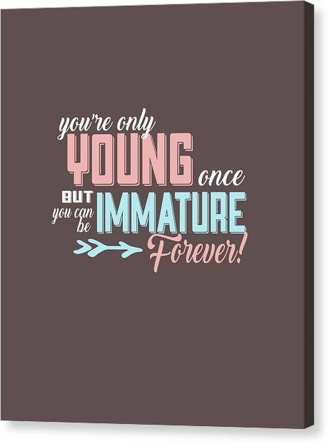 Immature Forever Canvas Print