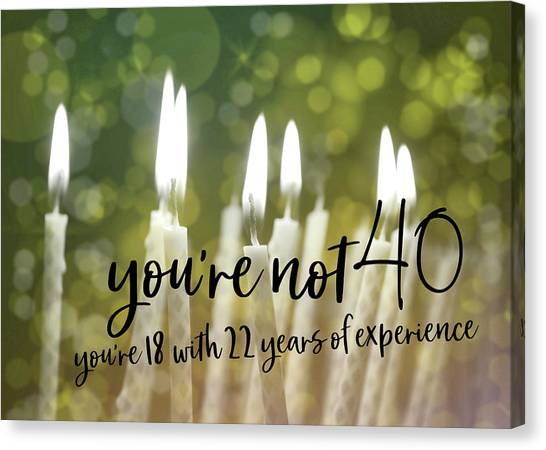 It's Only A Number 40 Quote Canvas Print by JAMART Photography