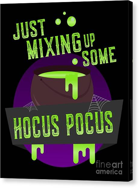 Just Mixing Some Hocus Pocus Halloween Witch Canvas Print