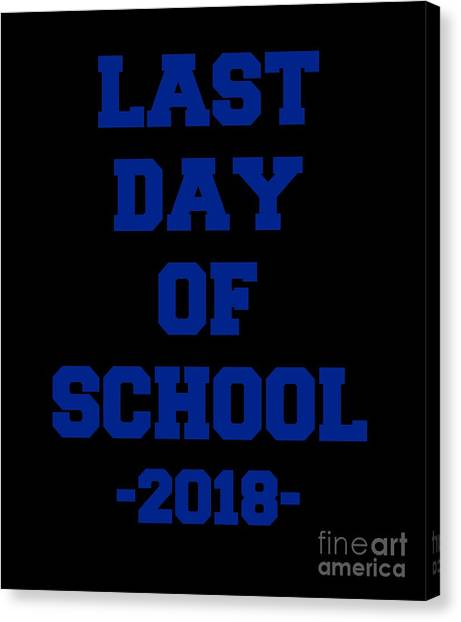 Canvas Print featuring the digital art Last Day Of School 2018 by Flippin Sweet Gear