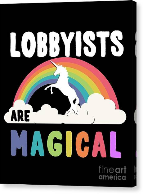 Lobbyists Are Magical Canvas Print