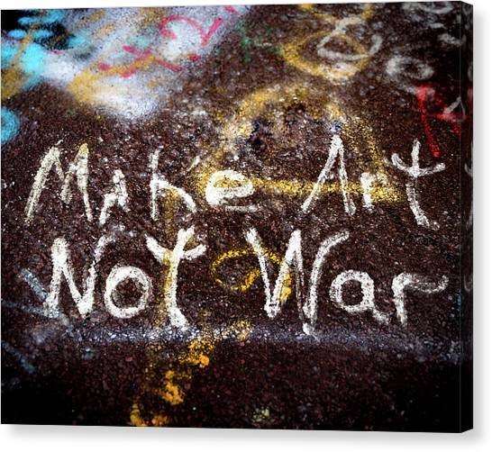 Canvas Print featuring the photograph Make Art Not War by William Dickman