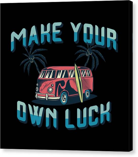 Surfboard Canvas Print - Make Your Own Luck by Jk
