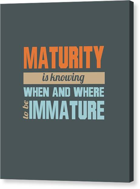 Maturity Canvas Print