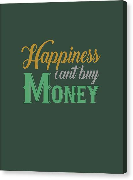 Money Happiness Canvas Print