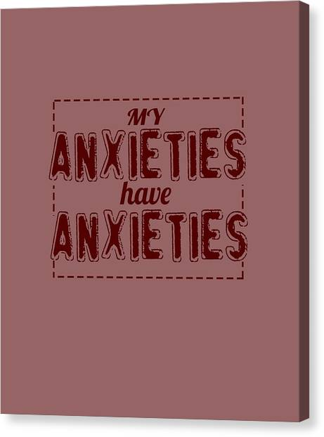 My Anxieties Canvas Print