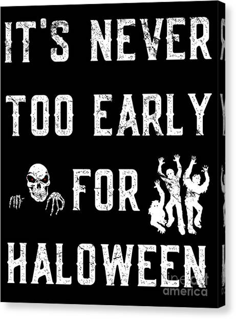 Never Too Early For Halloween Canvas Print