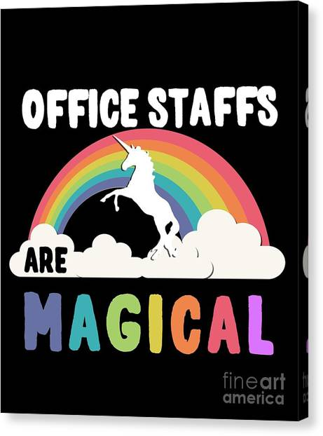 Canvas Print featuring the digital art Office Staffs Are Magical by Flippin Sweet Gear