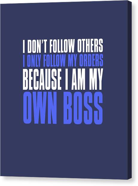 My Own Boss Canvas Print