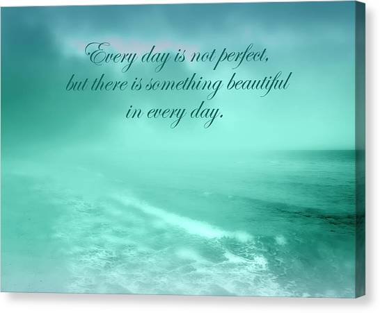 Something Beautiful In Every Day 2 Canvas Print