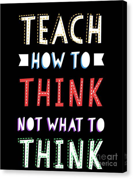 4d23121d Awesome Quote Canvas Print - Teacher Tshirt Teach Think Quotes Science Tee  With Sayings by Noirty