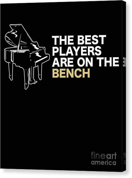 f607fe3c19 Gift-giving Canvas Print - The Best Players Are On The Bench Piano Tshirt by