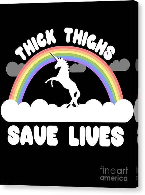 Thick Thighs Save Lives Canvas Print