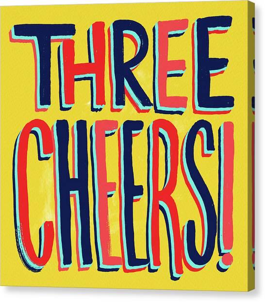 Three Cheers Canvas Print