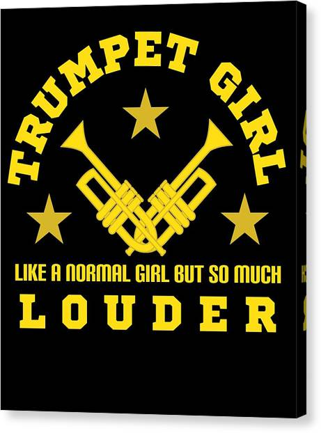 Yellow Trumpet Canvas Print - Trumpet Girl Like Normal Girl But Louder Louder Tee Design For Both Trumpets And Girl Lovers  by Roland Andres