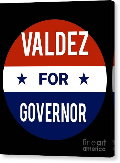 Valdez For Governor 2018 Canvas Print