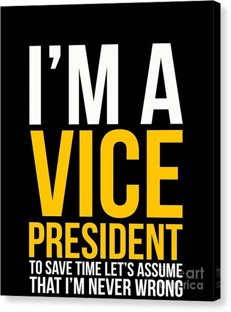b40b84fb Awesome Quote Canvas Print - Vice President Assume Im Never Wrong Funny  Gift Tshirt by Noirty