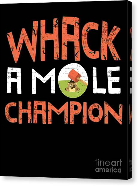 c2595fcd Awesome Quote Canvas Print - Whack A Mole Champion Funny Summer Tshirt by Noirty  Designs