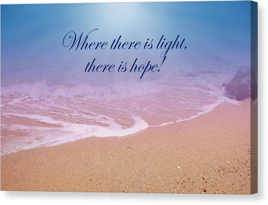 Where There Is Light There Is Hope Canvas Print