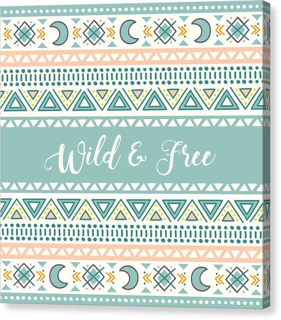 Wild And Free - Boho Chic Ethnic Nursery Art Poster Print Canvas Print