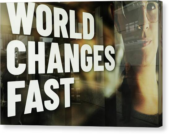 Canvas Print - World Changes Fast by The Artist Project