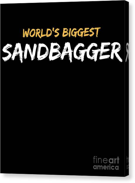 f634812e Awesome Quote Canvas Print - Worlds Biggest Sandbagger Graphic Tshirt by Noirty  Designs