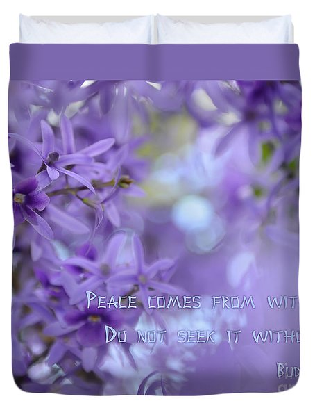 Peace Comes From Within Duvet Cover