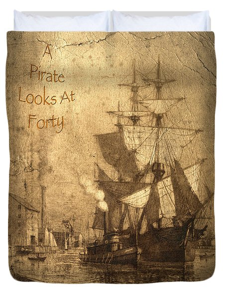 A Pirate Looks At Forty Duvet Cover