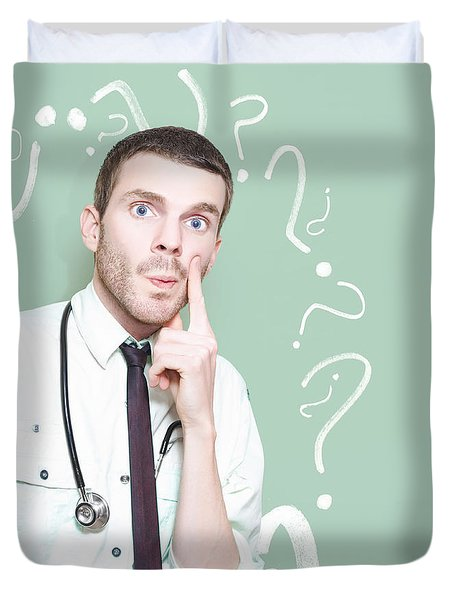 Baffled Medical Professional With Health Question Duvet Cover