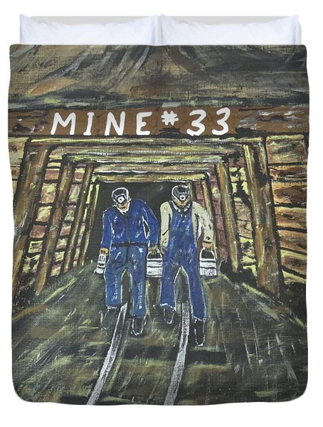 No Windows Down There In The Coal Mine .  Duvet Cover
