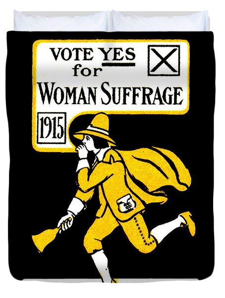 1915 Vote Yes On Woman's Suffrage Duvet Cover