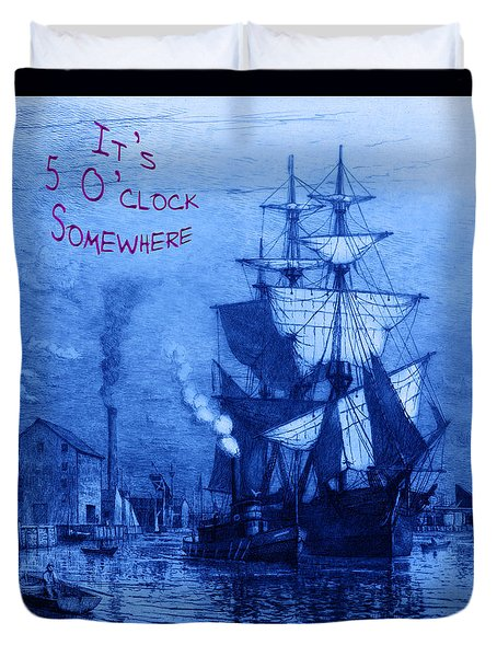 It's 5 O'clock Somewhere Duvet Cover by John Stephens
