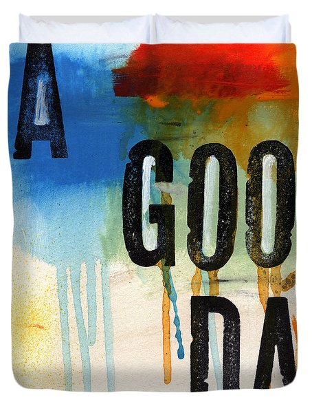 A Good Day- Abstract Painting  Duvet Cover by Linda Woods
