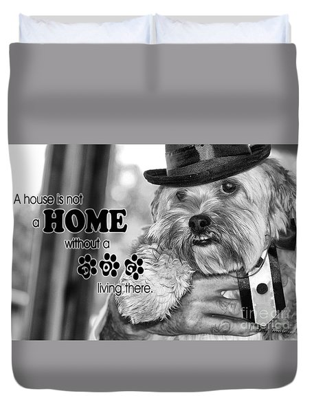 Duvet Cover featuring the digital art A House Is Not A Home Without A Dog Living There by Kathy Tarochione