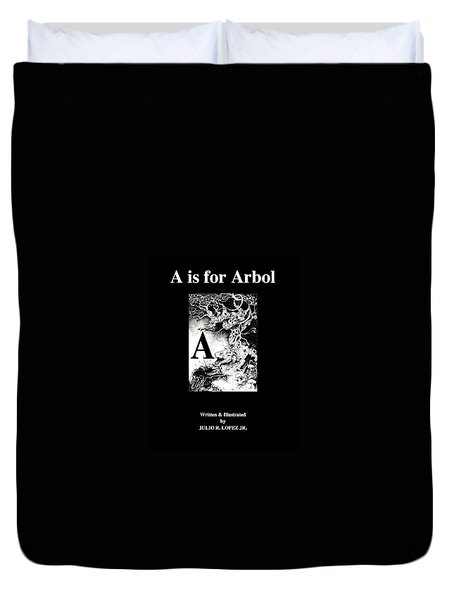 A Is For Arbol Duvet Cover by Julio Lopez