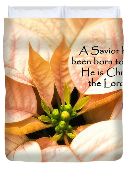 A Savior Has Been Born To You He Is Christ The Lord Duvet Cover