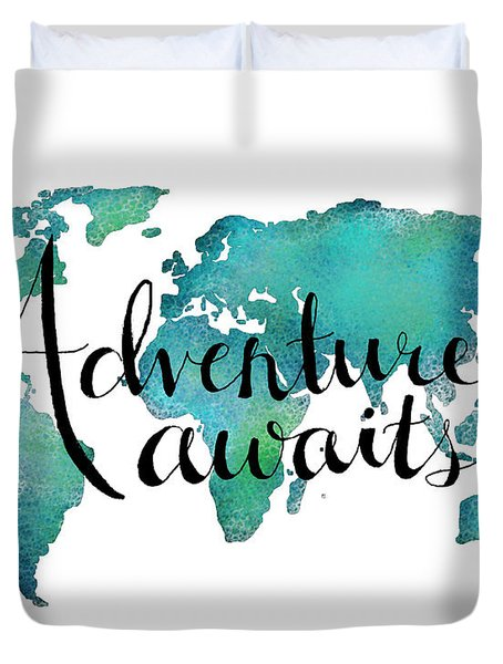 Adventure Awaits - Travel Quote On World Map Duvet Cover by Michelle Eshleman