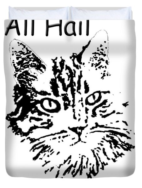 All Hail To The Cat Duvet Cover by Robyn Stacey