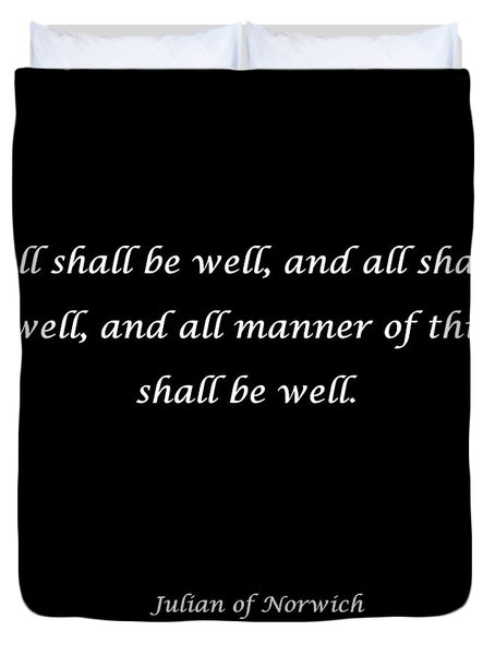 Duvet Cover featuring the digital art All Shall Be Well by Carolyn Repka