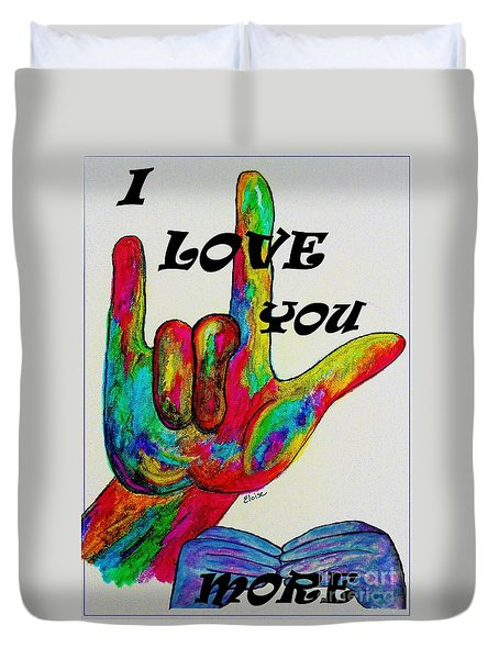 American Sign Language I Love You More Duvet Cover