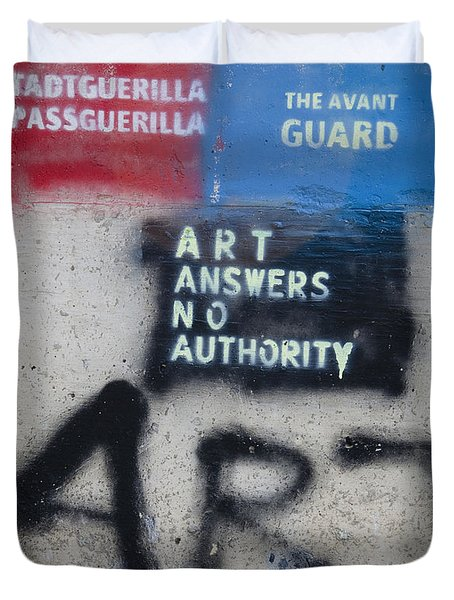 Art Answers No Authority Duvet Cover by Terry Rowe
