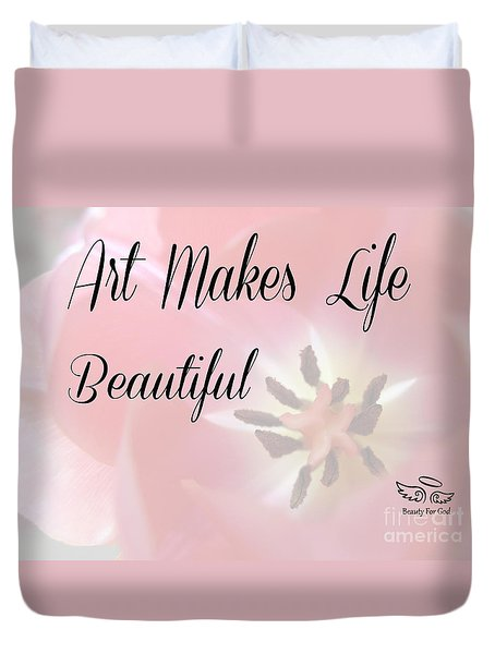 Art Makes Life Beautiful Duvet Cover