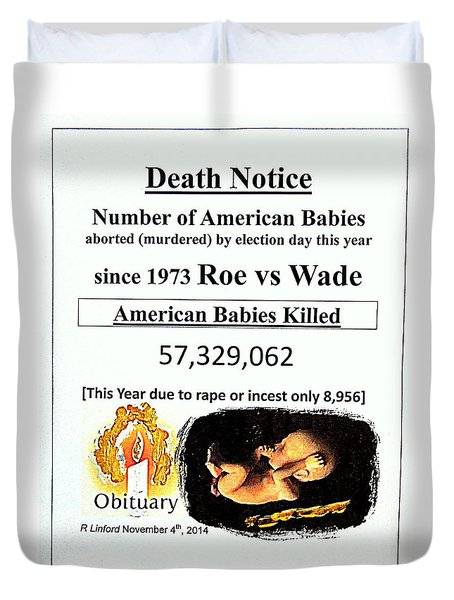 Babies Aborted Murdered Since Roe Vs Wade 1 Death Notice Obituary Duvet Cover by Richard W Linford