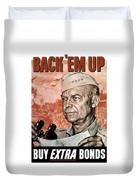 Back Em Up - General Eisenhower  Duvet Cover by War Is Hell Store