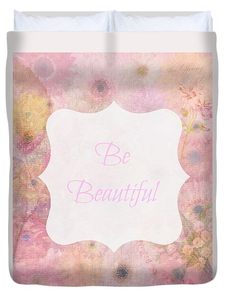 Be Beautiful Daisies Duvet Cover by Inspired Arts