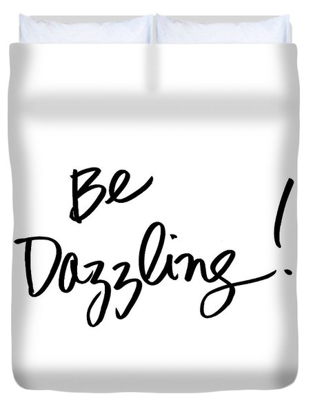 Be Dazzling Duvet Cover